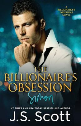 The Billionaire's Obsession: The Complete Collection: Mine for Tonight, Mine for Now, Mine Forever, Mine Completely