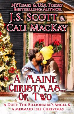 A Maine Christmas...or Two: A Duet (the Billionaire's Angel & a Mermaid Isle Christmas