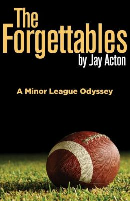 The Forgettables: A Minor League Odyssey