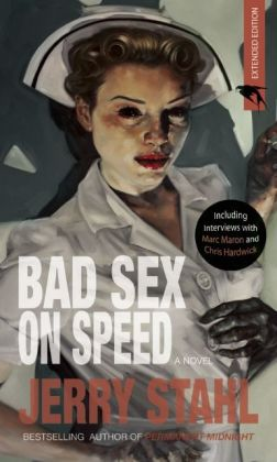 Bad Sex On Speed: A Novel