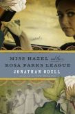 Book Cover Image. Title: Miss Hazel and the Rosa Parks League, Author: Jonathan Odell