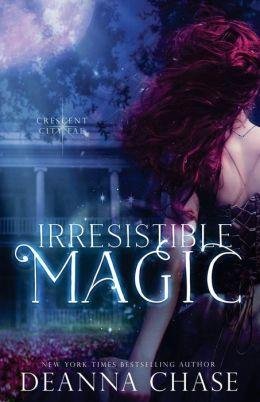 Irresistible Magic: Crescent City Fae: Book 2