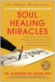 Book Cover Image. Title: Soul Healing Miracles:  Ancient and New Sacred Wisdom, Knowledge, and Practical Techniques for Healing the Spiritual, Mental, Emotional, and Physical Bodies, Author: Zhi Gang Sha