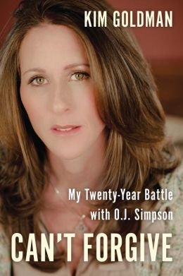 Can't Forgive: My 20-Year Battle with O.J. Simpson