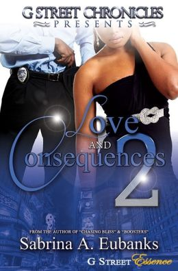 Love & Consequences 2 (G Street Chronicles Presents)