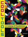 Book Cover Image. Title: Cool Tools:  A Catalog of Possibilities, Author: Kevin Kelly