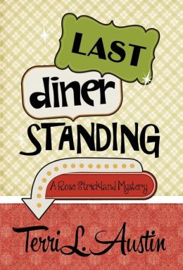 Last Diner Standing: A Rose Strickland Mystery