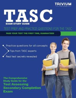 Tasc Exam Study Guide: Test Prep and Practice Test Questions for the Tasc Exam