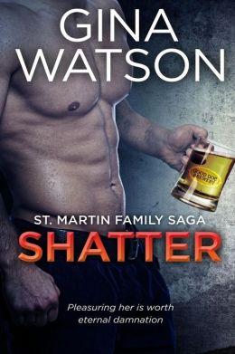 Shatter: St. Martin Family Saga #3