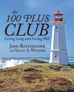 The 100 Plus Club: Living Long and Living Well