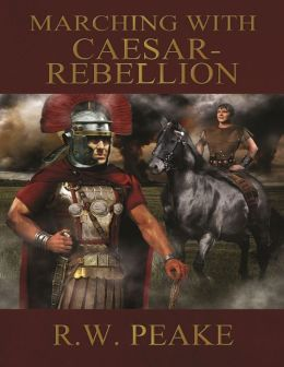Marching With Caesar-Rebellion