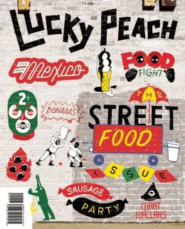 Lucky Peach Issue 10: The Street Food Issue
