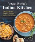 Book Cover Image. Title: Vegan Richa's Indian Kitchen:  Traditional and Creative Recipes for the Home Cook, Author: Richa Hingle