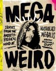 Book Cover Image. Title: Mega Weird (Deluxe Signed Edition):  Stories from the Anxiety-Ridden Mind of Nicholas Megalis, Author: Nicholas Megalis