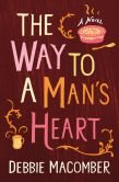 Book Cover Image. Title: The Way to a Man's Heart, Author: Debbie Macomber