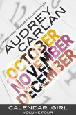 Book Cover Image. Title: Calendar Girl:  Volume Four, Author: Audrey Carlan