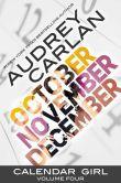 Book Cover Image. Title: Calendar Girl:  Volume Four, Author: Audrey Carlan