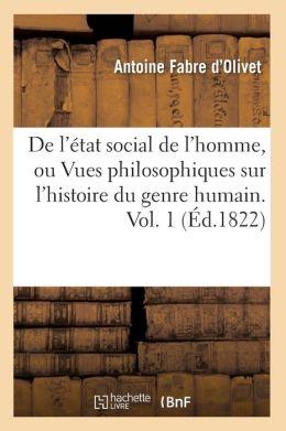 de L'Etat Social de L'Homme, Ou Vues Philosophiques Sur L'Histoire Du Genre Humain. Vol. 1 (Ed.1822)