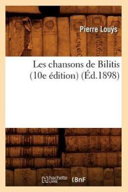 Les Chansons de Bilitis (10e Edition) (Ed.1898)
