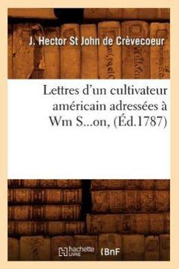 Lettres D'Un Cultivateur Americain Adressees a Wm S...On,