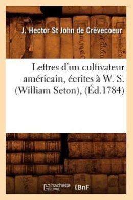 Lettres D'Un Cultivateur Americain, Ecrites A W. S. (William Seton),