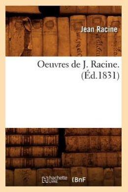 Oeuvres de J. Racine. (Ed.1831)