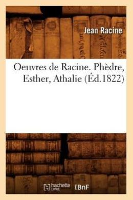 Oeuvres de Racine. Phedre, Esther, Athalie (Ed.1822)