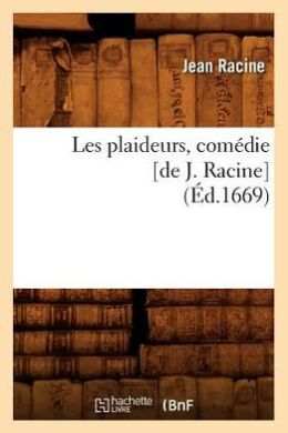 Les Plaideurs, Comedie [De J. Racine]