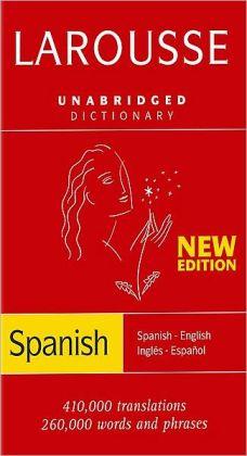 Larousse Unabridged Dictionary: Spanish-/English/English-Spanish