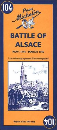 Battle of Alsace, Nov. 1944-March 1945/Bataille D'Alsace, Nov. 1944-Mars 1945 (Les Cartes Michelin de la Libération Series)