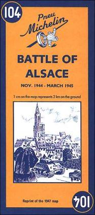 Battle of Alsace, Nov. 1944-March 1945/Bataille D'Alsace, Nov. 1944-Mars 1945 (Les Cartes Michelin de la Libération Series)