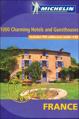 1000 Charming Hotels and Guesthouses: France