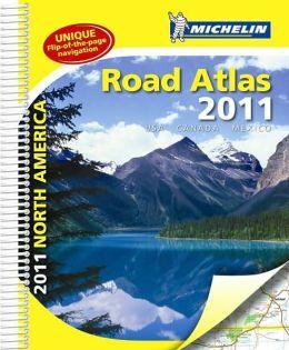 Michelin: Road Atlas 2011 North America (Us Road Series)