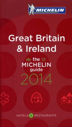 Michelin Guide Great Britain & Ireland 2014: Restaurants & Hotels