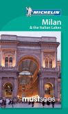 Book Cover Image. Title: Michelin Must Sees Milan & Italian Lakes, Author: Michelin