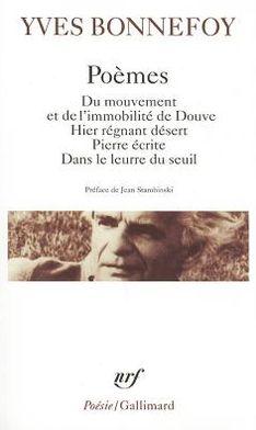 Poemes: Du Mouvement et de l'Immobilite de Douve; Hier Regnant Desert; Pierre Ecrite, etc.