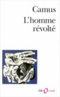 L'Homme Revolte (The Rebel: An Essay on Man in Revolt)
