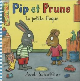 Pip et Prune: La Petite Flaque (Pip and Posy: The Little Puddle)