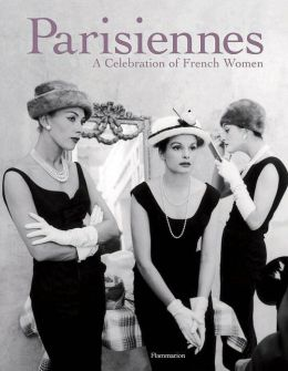 The Parisiennes: A Celebration of French Women