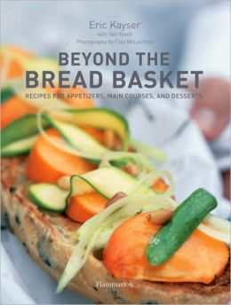 Beyond the Bread Basket: Appetizers, Main Courses, Desserts