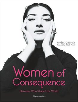 Women of Consequence: Heroines Who Shaped the World