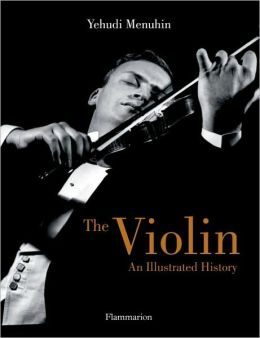The Violin: An Illustrated History