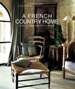 A French Country Home: Style and Entertaining