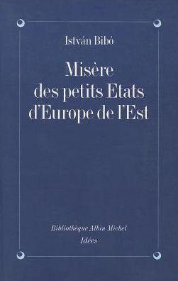 Misere Des Petits Etats D'Europe de L'Est