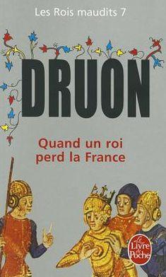 Rois Maudits T07 Quand Un Roi Perd La France