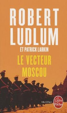 Le vecteur Moscou (Robert Ludlum's The Moscow Vector)
