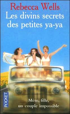 Divins secrets des petits Ya Ya (Divine Secrets of the Ya-Ya Sisterhood)