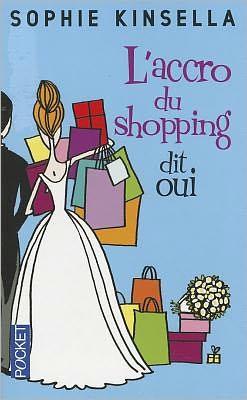 L'Accro du shopping dit oui (Shopaholic Ties the Knot)