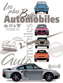 Les Plus Belles Automobile: Volume 4 from O to W