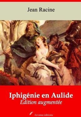 Iphigénie en Aulide: Nouvelle édition augmentée - Arvensa Editions